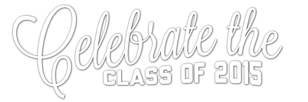 Celebrate the Class of 2015